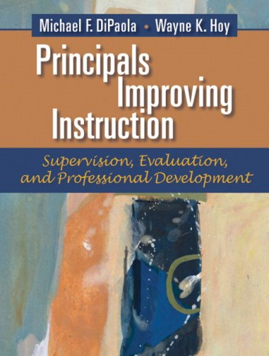 Principals Improving Instruction: Supervision, Evaluation and Professional: Michael Di Paola,