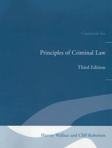 9780205491209: Principles of Criminal Law Casebook for Principles of Criminal Law for Principles of Criminal Law (with Built-in Study Guide)