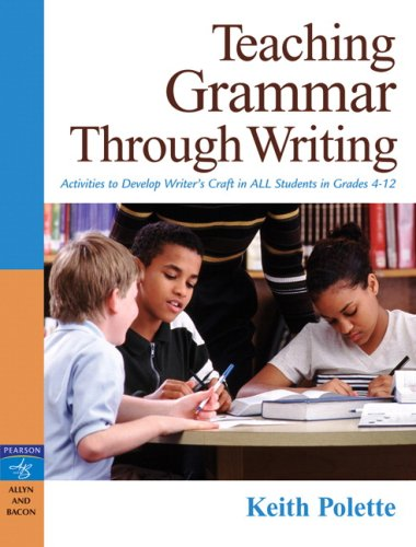 9780205491667: Teaching Grammar Through Writing: Activities to Develop Writer's Craft in ALL Students in Grades 4-12