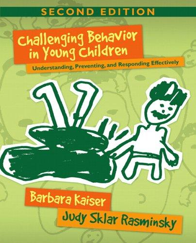 9780205493333: Challenging Behavior in Young Children: Understanding, Preventing, and Responding Effectively
