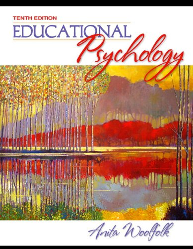 Educational Psychology (with MyLabSchool) (10th Edition) (MyLabSchool Series) (0205493831) by Anita E. Woolfolk