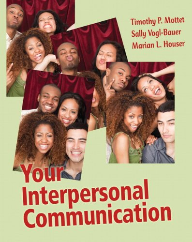 Your Interpersonal Communication: Timothy P. Mottet;