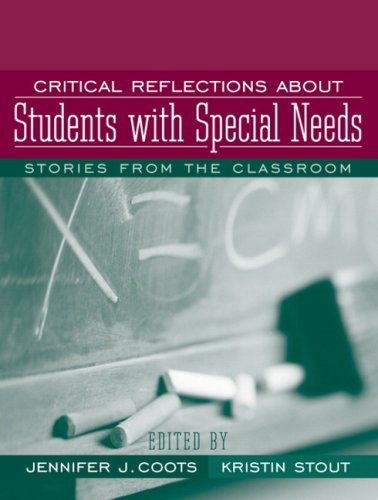 Critical Reflections About Students with Special Needs: Stout, Kristin, Coots,