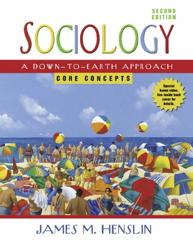 Sociology: A Down-to-Earth Approach, Core Concepts (2nd: James M. Henslin