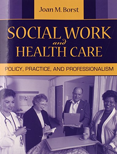 9780205498079: Social Work and Health Care: Policy, Practice, and Professionalism