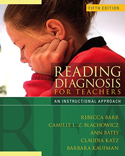 Reading Diagnosis for Teachers: An Instructional Approach: Rebecca Barr, Camille