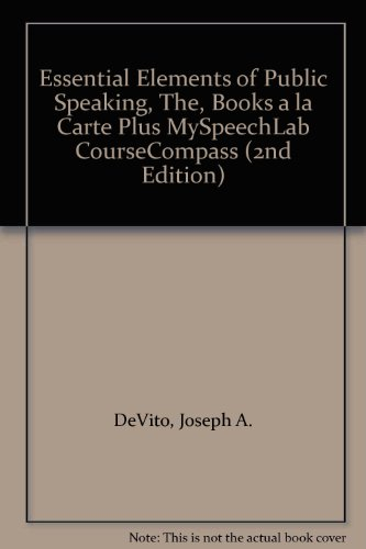 9780205499427: Essential Elements of Public Speaking, The, Books a la Carte Plus MySpeechLab CourseCompass (2nd Edition)