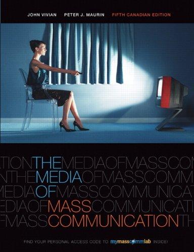 The Media of Mass Communication, Fifth Canadian: John Vivian, Peter