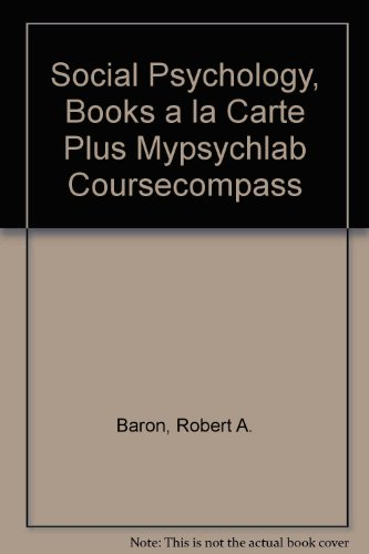 9780205499915: Social Psychology, Books a la Carte Plus MyPsychLab CourseCompass (11th Edition)