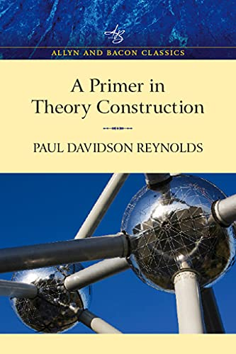 9780205501281: Primer in Theory Construction, an A&b Classics Edition (Allyn and Bacon Classics Edition)