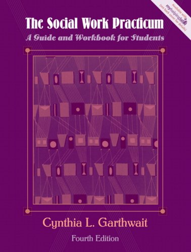 9780205501793: The Social Work Practicum: A Guide and Workbook for Students (4th Edition)