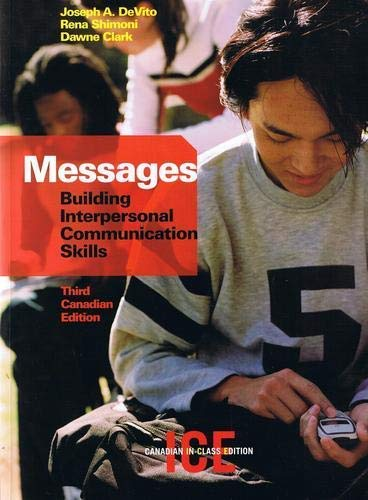 Messages: Building Interpersonal Communication Skills, Third Canadian: Joseph A. DeVito,