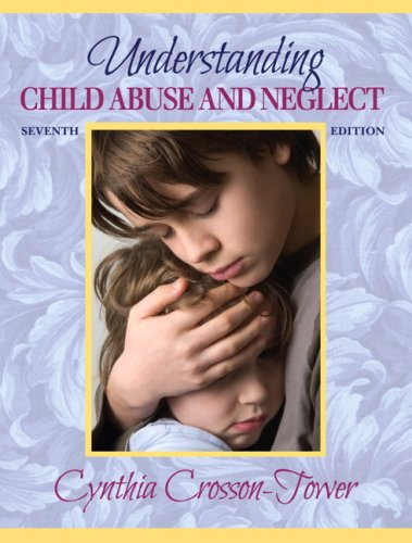 9780205503261: Understanding Child Abuse and Neglect (7th Edition)