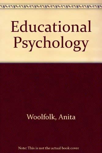 Educational Psychology: Woolfolk, Anita