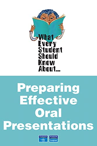 9780205505456: What Every Student Should Know About Preparing Effective Oral Presentations