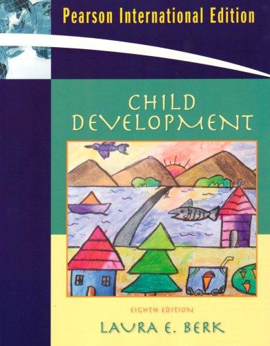 Child Development: International Edition: Berk, Laura E.
