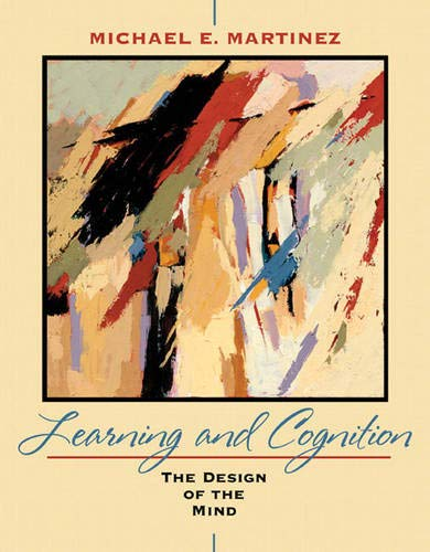 Learning and Cognition: The Design of the: Martinez, Michael E.