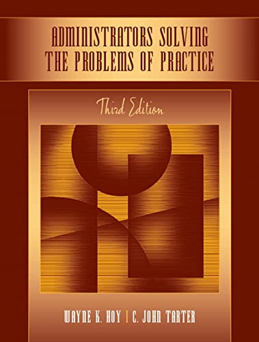 9780205508013: Administrators Solving the Problems of Practice: Decision-Making Concepts, Cases, and Consequences (3rd Edition)