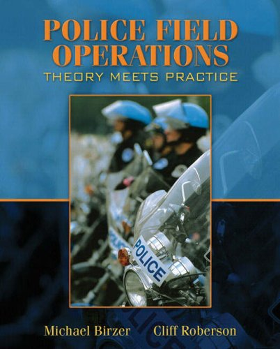 Police Field Operations: Theory Meets Practice (0205508286) by Cliff Roberson; Michael Birzer Ed.D.