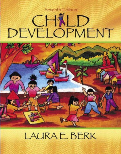 Child Development, 7th: Berk, Laura E.