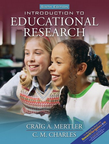 Introduction to Educational Research (6th Edition): Mertler, Craig A.;
