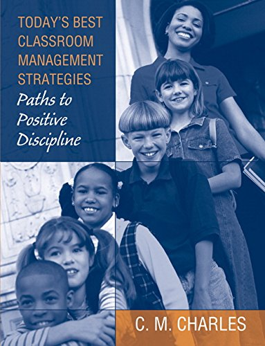 Today's Best Classroom Management Strategies: Paths to: Charles, C. M.
