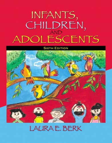 9780205511389: Infants, Children, and Adolescents (6th Edition)