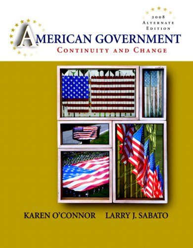 American Government: Continuity and Change, 2008 Alternate: O'Connor, Karen, Sabato,