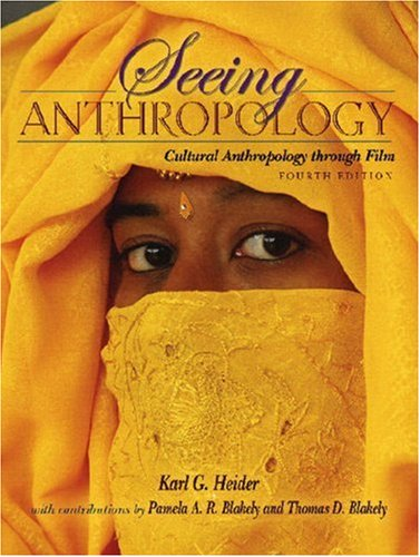 9780205512669: Seeing Anthropology: Cultural Anthropology Through Film (with Ethnographic Film Clips DVD) (4th Edition)