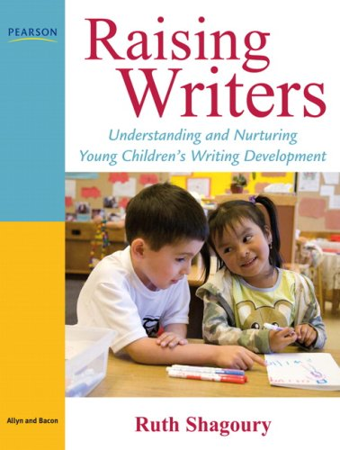 9780205514618: Raising Writers: Understanding and Nurturing Young Children's Writing Development