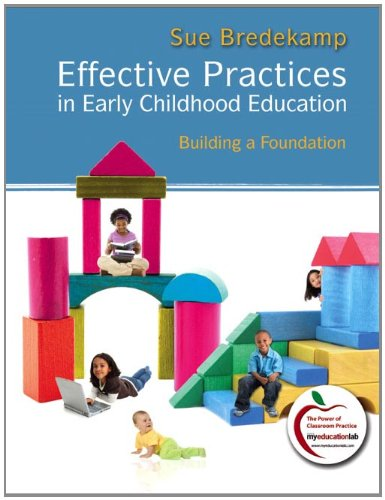9780205515325: Effective Practices in Early Childhood Education: Building a Foundation