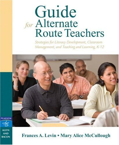 9780205515714: Guide for Alternate Route Teachers: Strategies for Literacy Development, Classroom Management and Teaching and Learning, K-12