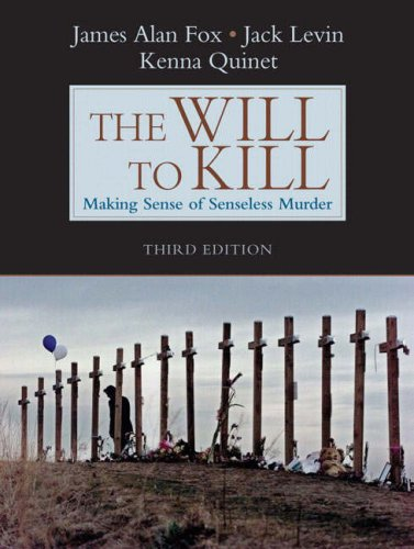 9780205516711: The Will to Kill: Making Sense of Senseless Murder (3rd Edition)