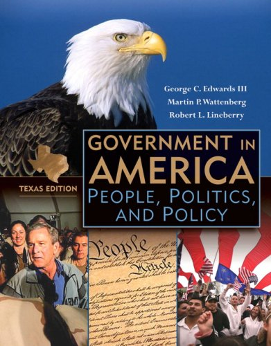 Government in America People, Politics, and Policy, Texas Edition: Edwards, George C. & Martin P. ...