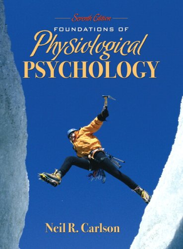 Foundations Of Physiological Psychology  7th Edition By Carlson  Neil R   Allyn  U0026 Bacon