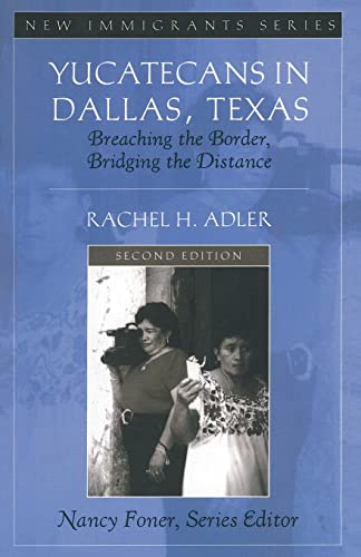 9780205521029: Yucatecans in Dallas, Texas: Breaching the Border, Bridging the Distance