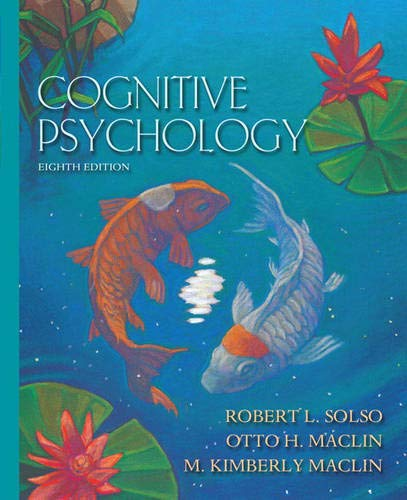 Cognitive Psychology (8th Edition): Robert L. Solso; Otto H. MacLin; M. Kimberly MacLin
