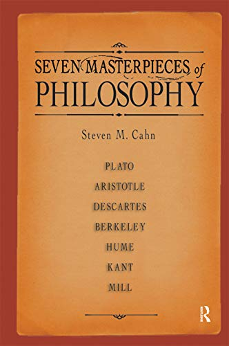 Seven Masterpieces of Philosophy: CAHN, STEVEN M.