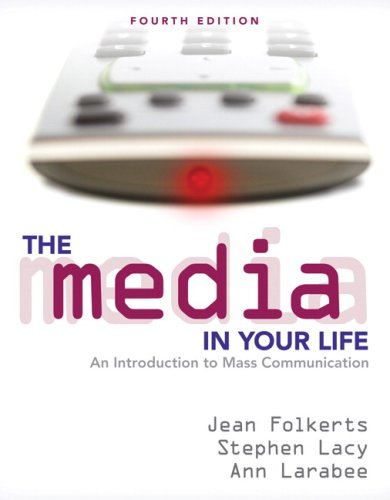 9780205523658: The Media in Your Life: An Introduction to Mass Communication (4th Edition)