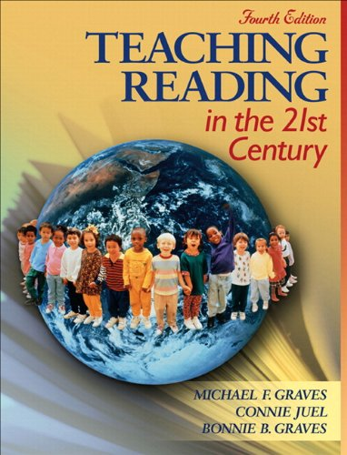 Teaching Reading in the 21st Century (with Assessments and Lesson Plans Booklet) (4th Edition) (0205523714) by Michael F. Graves; Connie Juel; Bonnie B. Graves