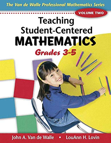 Teaching Student-centered Mathematics: Grades 3-5 (0205528112) by John A. Van De Walle; Lou Ann H. Lovin