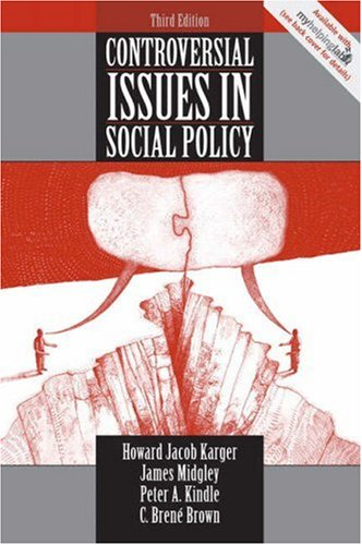 Controversial Issues in Social Policy (3rd Edition): Karger, Howard Jacob;