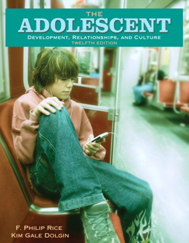 9780205530748: The Adolescent: Development, Relationships, and Culture (12th Edition)