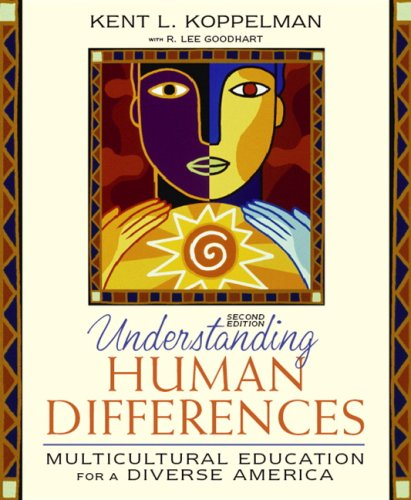 Understanding Human Differences: Multicultural Education for a: Koppelman, Kent; Goodhart,