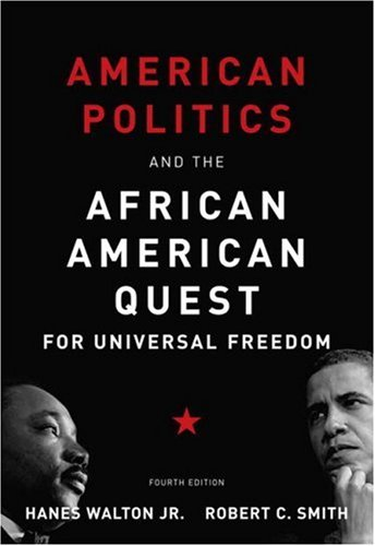 American Politics and the African American Quest for Universal Freedom (4th Edition): Hanes Walton;...
