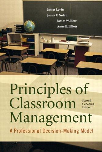 Principles of Classroom Management : A Professional Decision-Making Model: Levin, James; Elliott, ...