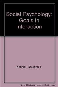 9780205538645: Social Psychology: Goals in Interaction