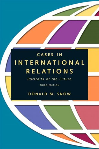 9780205539086: Cases in International Relations: Portraits of the Future (3rd Edition)