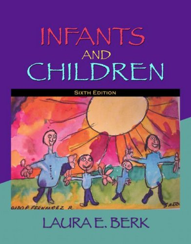 9780205541614: Infants and Children: Prenatal Through Middle Childhood (6th Edition)