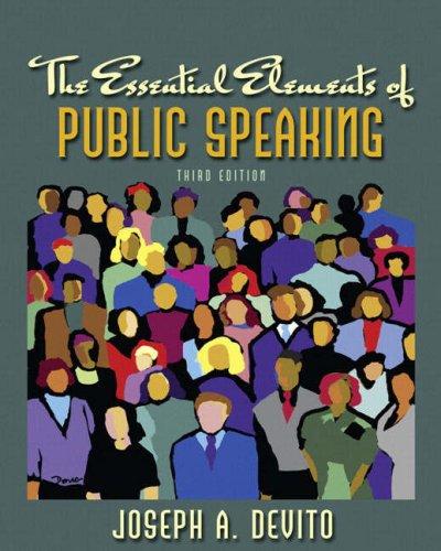 The Essential Elements of Public Speaking (3rd: DeVito, Joseph A.